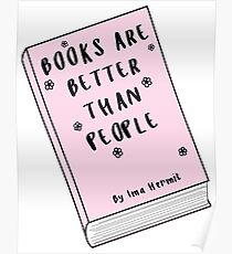 Books Are Better Than People ♡ Trendy/Hipster/Tumblr Meme Poster