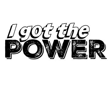 I Got The Power by echosingerxx