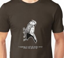 Dead Bird - It's very confusing.  Unisex T-Shirt