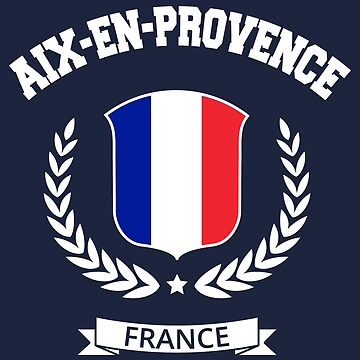 Aix-en-Provence France T-Shirt by SayAhh