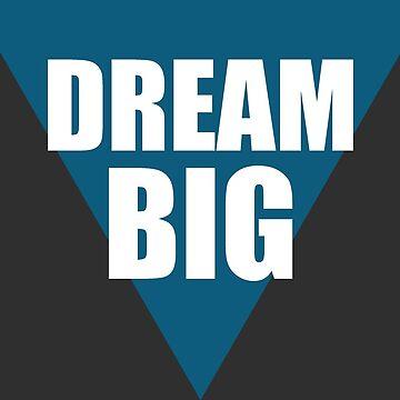Dream Big by slimey01