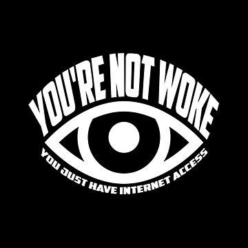 Not Woke by AngryMongo