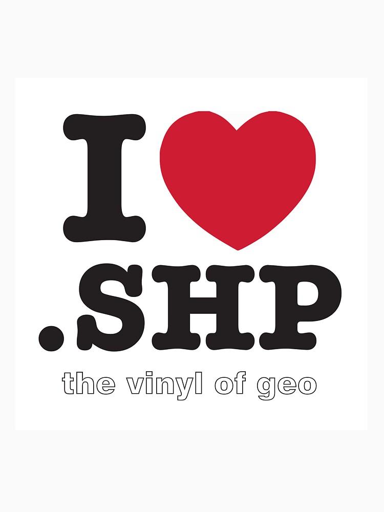 I <3 .shp, the vinyl of geo by atanasentchev