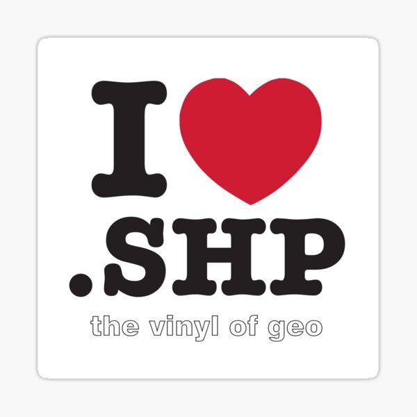 I <3 .shp, the vinyl of geo Sticker