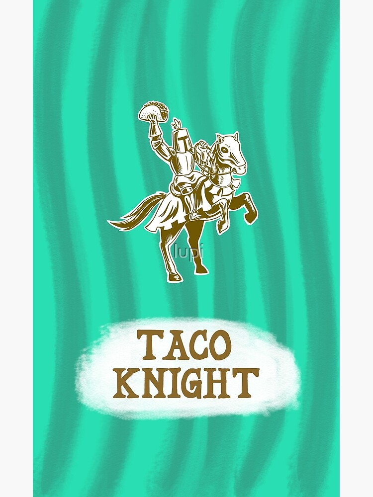Taco Knight by lupi