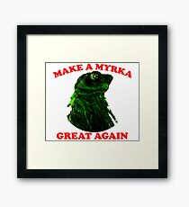 Make A Myrka Great Again Framed Print