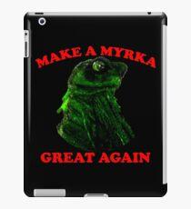 Make A Myrka Great Again iPad Case/Skin