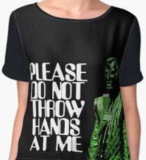 Please Do Not Throw Hands At Me Women's Chiffon Top