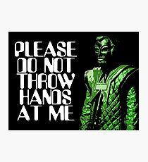 Please Do Not Throw Hands At Me Photographic Print