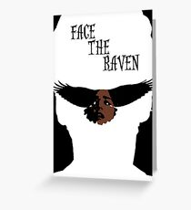 Face The Raven Greeting Card