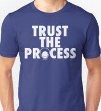 Trust The Process 1 Unisex T-Shirt