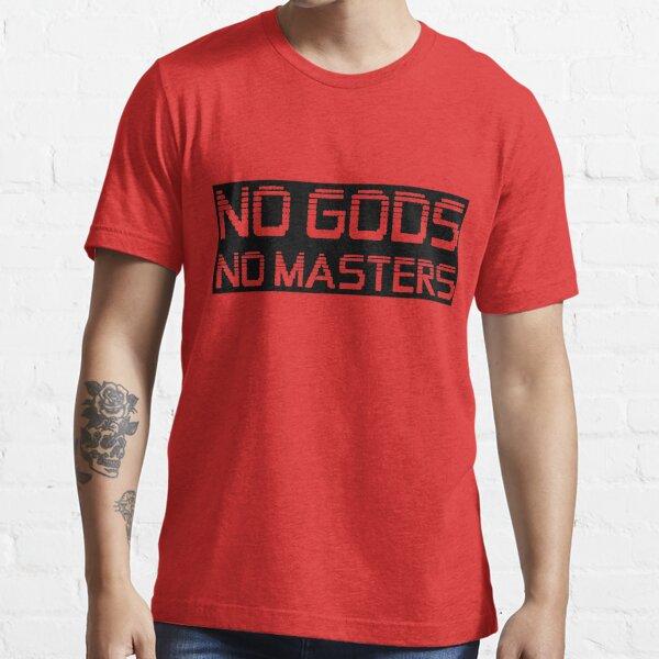 No Gods No Masters Essential T-Shirt