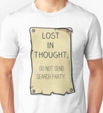 Lost in Thought. Do Not Send Search Party. T-Shirt