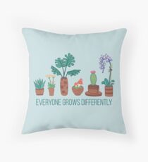 Everyone Grows Differently Throw Pillow