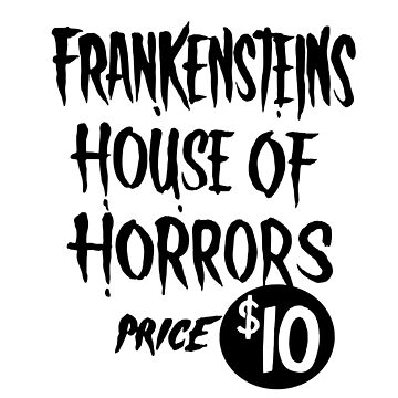 HOUSE OF HORRORS (Black Text) by ClaytonHickman