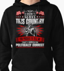I Didnt Serve This Country For Pussies Veteran Pullover Hoodie