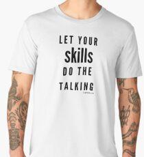 Let your skills do the talking - plain text Men's Premium T-Shirt