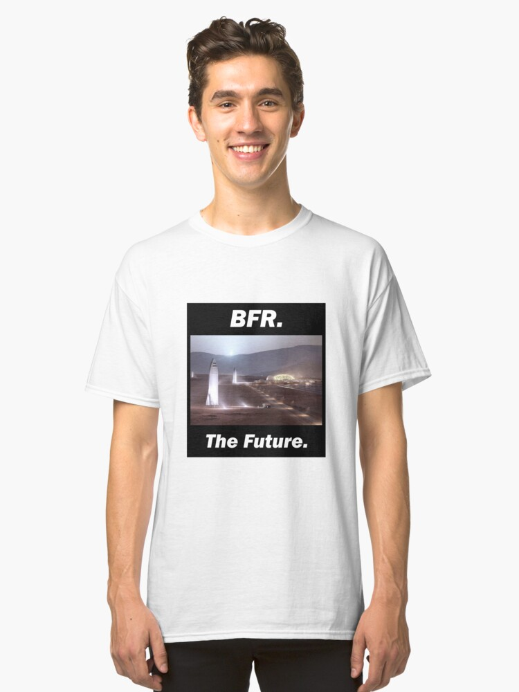 bfr spacex the future classic t shirt
