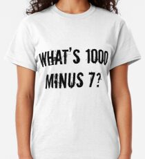 What's 1000 Minus 7? [Tokyo Ghoul][Style One] Classic T-Shirt