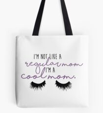 I'm a Cool Mom - Mean Girls Tote Bag