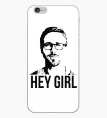 Hey Girl - Ryan Gosling iPhone Case