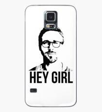Hey Girl - Ryan Gosling Case/Skin for Samsung Galaxy