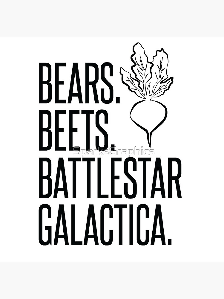 Bears Beets Battlestar Galactica by SparksGraphics