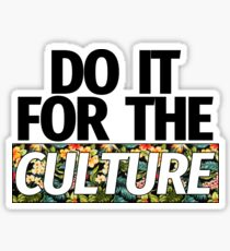 Migos Do It For The Culture Sticker