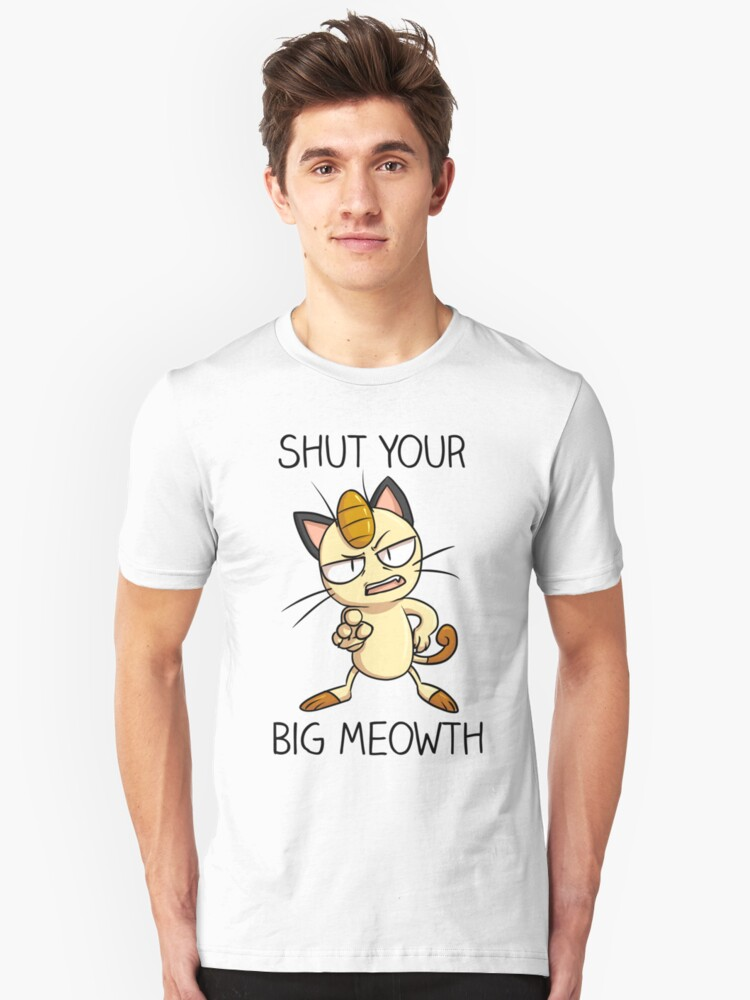 33700a4c4 Shut Your Big Meowth Slim Fit T-Shirt. Designed by LaceysDraws