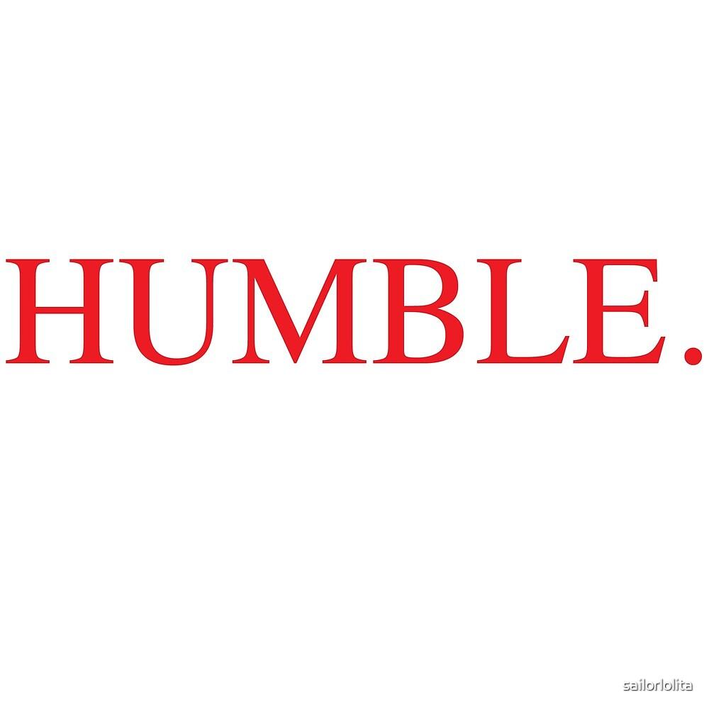 HUMBLE. by sailorlolita