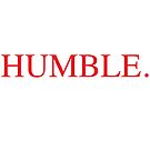 HUMBLE. by sailorlolita