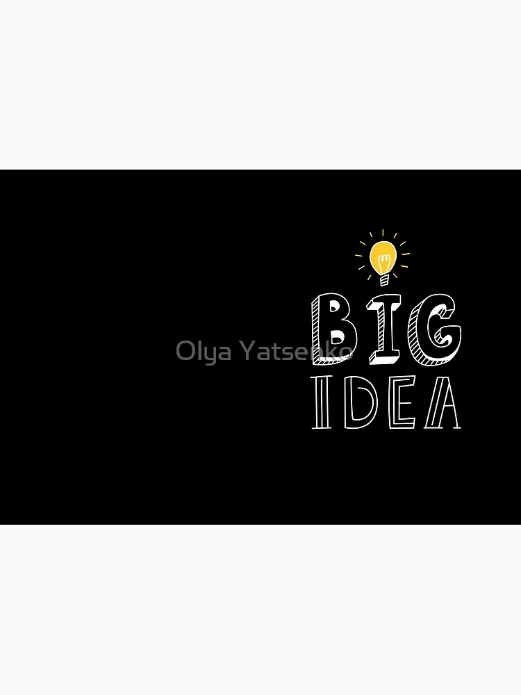 BIG IDEA by olarty