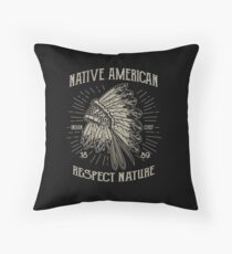 Native American Respect Nature - Indigenous T Shirt Throw Pillow