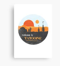 Welcome to Tatooine Canvas Print
