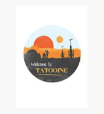 Welcome to Tatooine Photographic Print