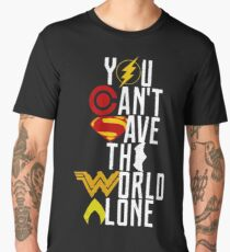 You can't save the World alone HEROES Men's Premium T-Shirt