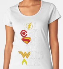 You can't save the World alone HEROES Women's Premium T-Shirt