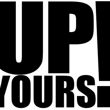 Up Yours by adamhills
