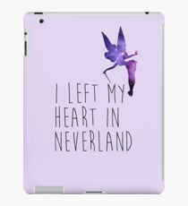 I Left my Heart in Neverland iPad Case/Skin
