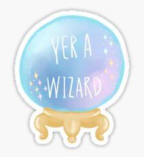 YER A WIZARD Sticker