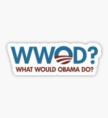 What Would Obama Do? t shirt Sticker