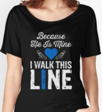 Because He Is Mine I Walk This Line Women's Relaxed Fit T-Shirt