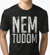 Nem Tudom Hungarian Teacher - I Don't Know Tri-blend T-Shirt