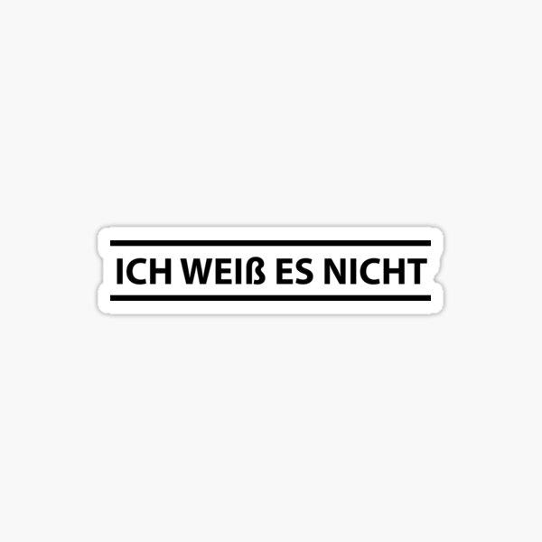 Ich Weiss es Nicht German Teacher - I Don't Know Sticker