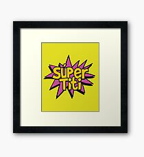 Súper Titi - Spanish Aunt / Auntie / Tía Comic Book Super Hero Framed Print
