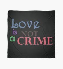 Love is not a crime Scarf