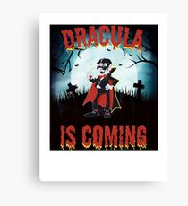 Dracula is Coming  Canvas Print