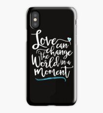 Love Can Change the World in a Moment  iPhone Case/Skin