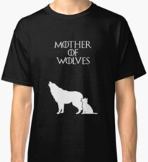 Mother of Wolves Classic T-Shirt