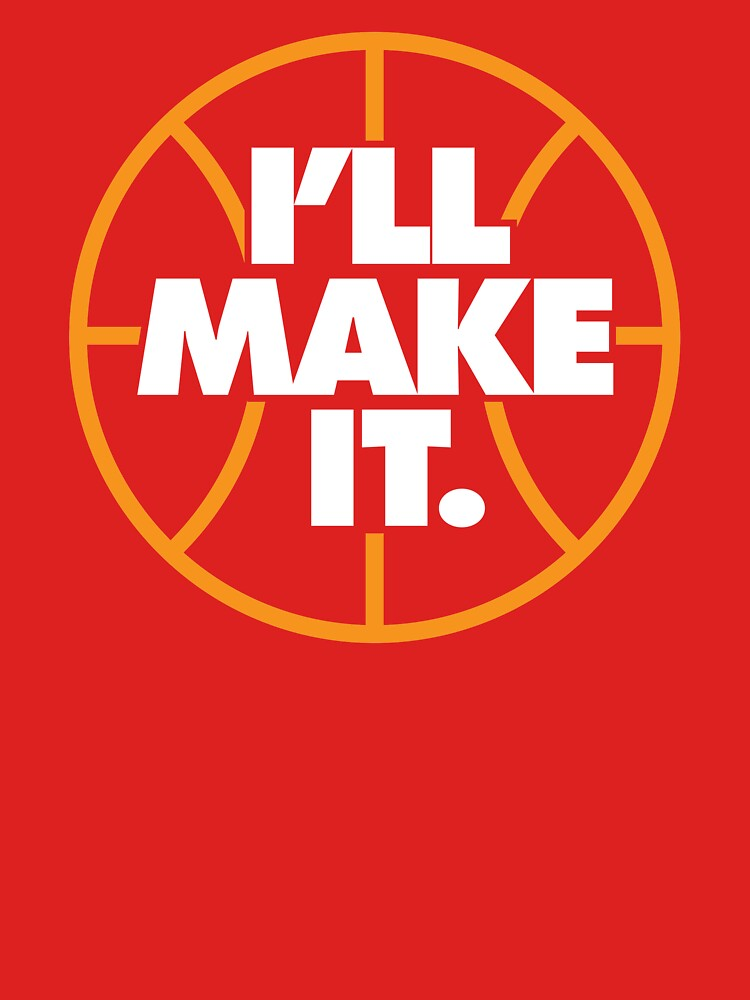 I'll Make It - Inspirational Basketball Quotes Sayings by DOODL